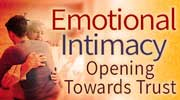 Emotional Intimacy Opening Towards Trust
